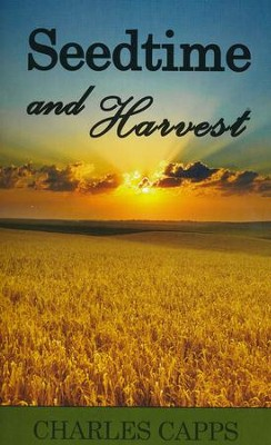 Seedtime & Harvest  -     By: Charles Capps