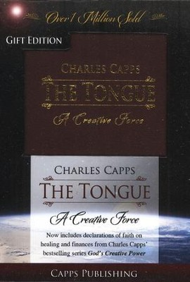The Tongue: A Creative Force, Gift Edition   -     By: Charles Capps