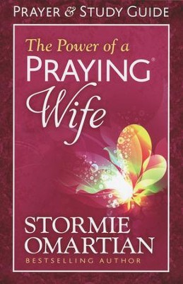 The Power of a Praying Wife Prayer and Study Guide  -     By: Stormie Omartian