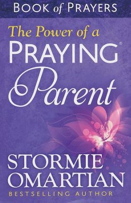 The Power of a Praying Parent Book of Prayers  -     By: Stormie Omartian