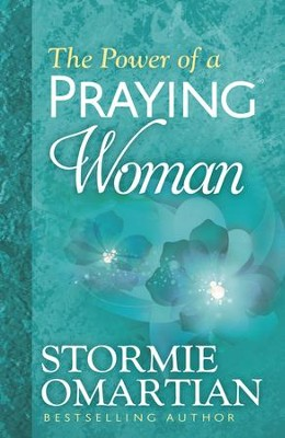 The Power of a Praying Woman  -     By: Stormie Omartian