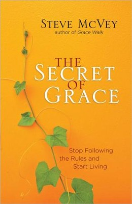 The Secret of Grace: Stop Following the Rules and Start Living  -     By: Steve McVey