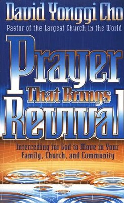 Prayer that Brings Revival   -     By: David Yonggi Cho