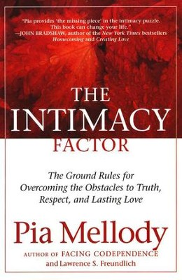 Intimacy Factor: The Ground Rules for Overcoming the Obstacles to Truth, Respect and Lasting Love  -     By: Pia Mellody, Lawrence S. Freundlich