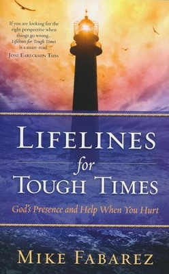 Lifelines for Tough Times: God's Presence and Help When You Hurt  -     By: Mike Fabarez