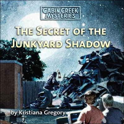 The Secret of the JunkYard Shadow: Unabridged Audiobook on CD  -     By: Kristiana Gregory
