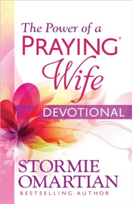 The Power of a Praying Wife Devotional   -     By: Stormie Omartian