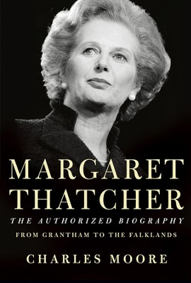 Margaret Thatcher: The Authorized Biography  -     By: Charles Moore
