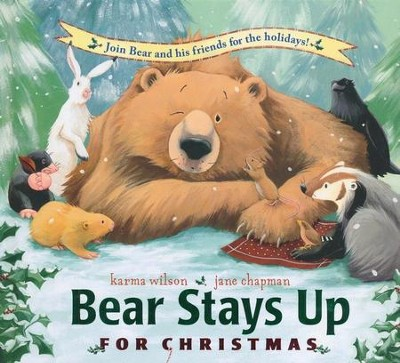 Bear Stays Up for Christmas  -     By: Karma Wilson