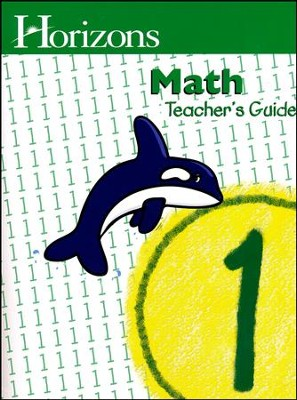 Horizons Math Grade 1 Teacher's Guide   -