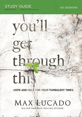 You'll Get Through This Study Guide: Hope and Help for Your Turbulent Times - Slightly Imperfect  -     By: Max Lucado