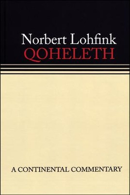 Qoheleth: Continental Commentary Series [CCS]   -     By: Norbert Lohfink