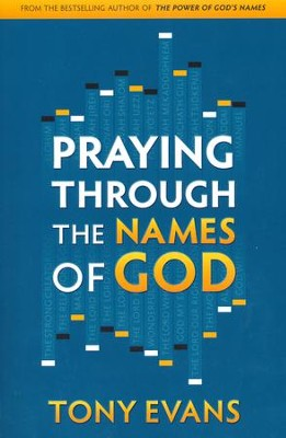 Praying Through the Names of God  -     By: Tony Evans
