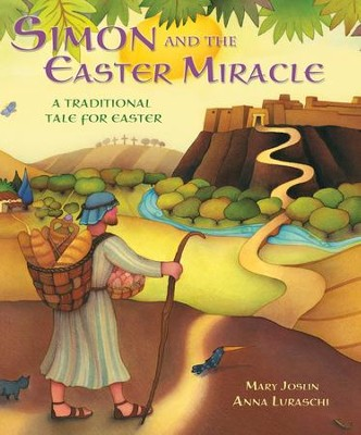 Simon and the Easter Miracle  -     By: Mary Joslin