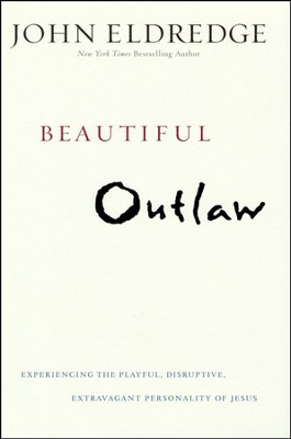 Beautiful Outlaw: Experiencing the Playful, Disruptive, Extravagant Personality of Jesus - Slightly Imperfect  -     By: John Eldredge