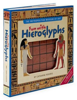 Fun with Hieroglyphs  -     By: Metropolitan Museum of Art, Catharine Roehrig