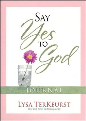 Say Yes to God Journal  -     By: Lysa TerKeurst
