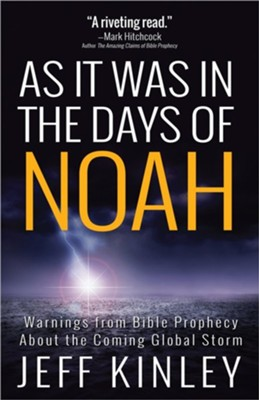 As It Was in the Days of Noah: Warnings from Bible Prophecy About the Coming Global Storm  -     By: Jeff Kinley