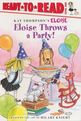 Eloise Throws a Party  -     By: Kay Thompson     Illustrated By: Tammie Lyon