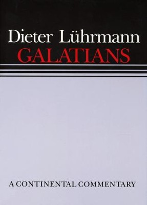 Galatians: Continental Commentary Series [CCS]   -     By: Dieter Luhrmann