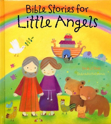 Bible Stories for Little Angels  -     By: Sarah J. Dodd
