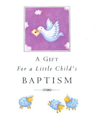 A Gift for a Little Child's Baptism  -     By: Sophie Piper     Illustrated By: Caroline Williams