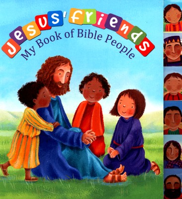 Jesus' Friends: My Book of Bible People  -     By: Christina Goodings