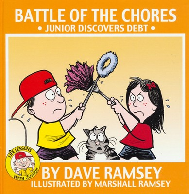 Battle of the Chores: Junior Discovers Debt (Life Lessons with Junior)  -     By: Dave Ramsey