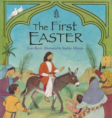 The First Easter  -     By: Lois Rock