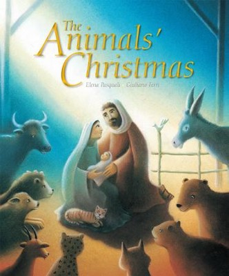The Animals' Christmas  -     By: Elena Pasquali