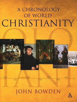 A Chronology of World Christianity  -     By: John Bowden