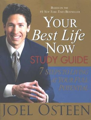 Your Best Life Now Study Guide: 7 Steps to Living  At Your Full Potential  -     By: Joel Osteen