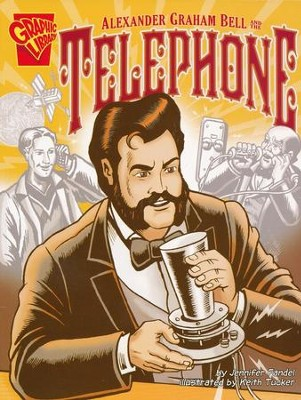 Alexander Graham Bell and the Telephone  -