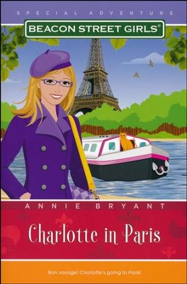 Beacon Street Girls Special Adventure: Charlotte in Paris  -     By: Annie Bryant