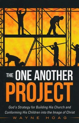The One Another Project  -     By: Wayne Hoag