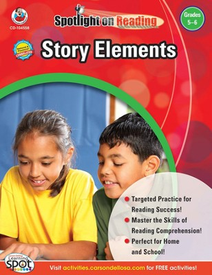 Spotlight on Reading: Story Elements Grade 5-6   -