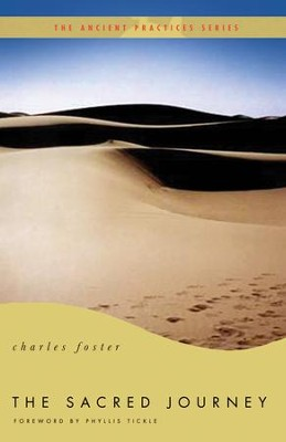 The Sacred Journey: The Ancient Practices - eBook  -     By: Charles Foster