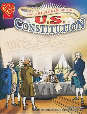 The Creation of the U.S. Constitution    -
