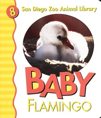 San Diego Zoo Animal Library #8: Baby Flamingo, Board Book   -     By: Patricia A. Pingry