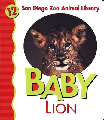 San Diego Zoo Animal Library #12: Baby Lion, Board Book   -     By: Julie Shively