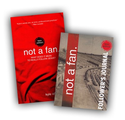 Not a Fan, Teen Edition & Not a Fan: Follower's Journal,  Teen Edition  -     By: Kyle Idleman