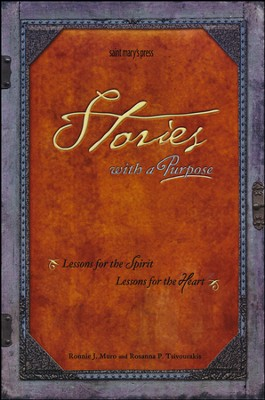 Stories With a Purpose: Lessons For the Spirit, Lessons for the Heart  -     By: Ronnie Muro, Rosanna Tsivourakis