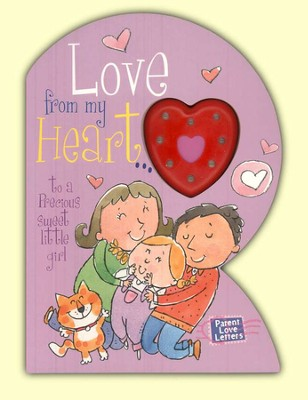 Love from My Heart: to a Precious Sweet Little Girl, Parent  Love Letters  -     By: Heidi R. Weimer