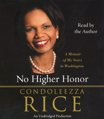 No Higher Honor: A Memoir of My Years in Washington - Unabridged Audiobook on CD  -     By: Condoleezza Rice
