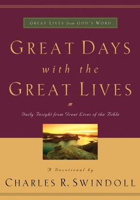 Great Days with the Great Lives: Daily Insight from Great Lives of the Bible - eBook  -     By: Charles R. Swindoll