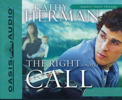 #3: The Right Call - Unabridged Audiobook on CD  -     By: Kathy Herman