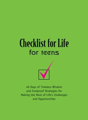 Checklist for Life for Teens: Timeless Wisdom & Foolproof Strategies for Making the Most of Life's Challenges and Opportunities - eBook  -     Edited By: Lila Empson     By: Marcia Ford