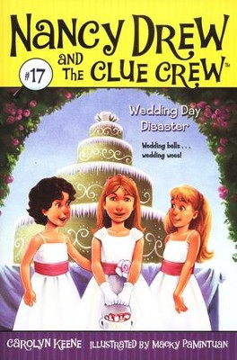 Nancy Drew and the Clue Crew #17: Wedding Day Disaster   -     By: Carolyn Keene