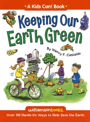 Keeping Our Earth Green  -     By: Nancy F. Castaldo