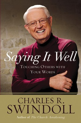 Saying it Well: Touching Others With Your Words - Slightly Imperfect  -     By: Charles R. Swindoll